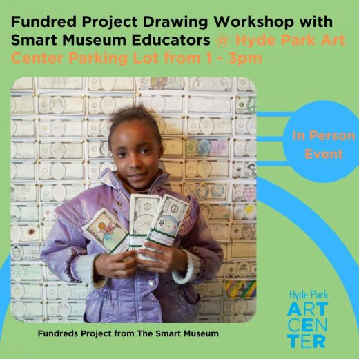 Digital poster for Center Sundays. The poster includes the photo of a young girl holding a bundle of Fundreds. The text reads: Fundred Project Drawing Workshop with Smart Museum Educators, at Hyde Park Art Center Parking Lot from 1–3 pm